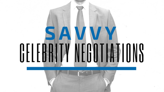 Savvy Celebrity Negotiations